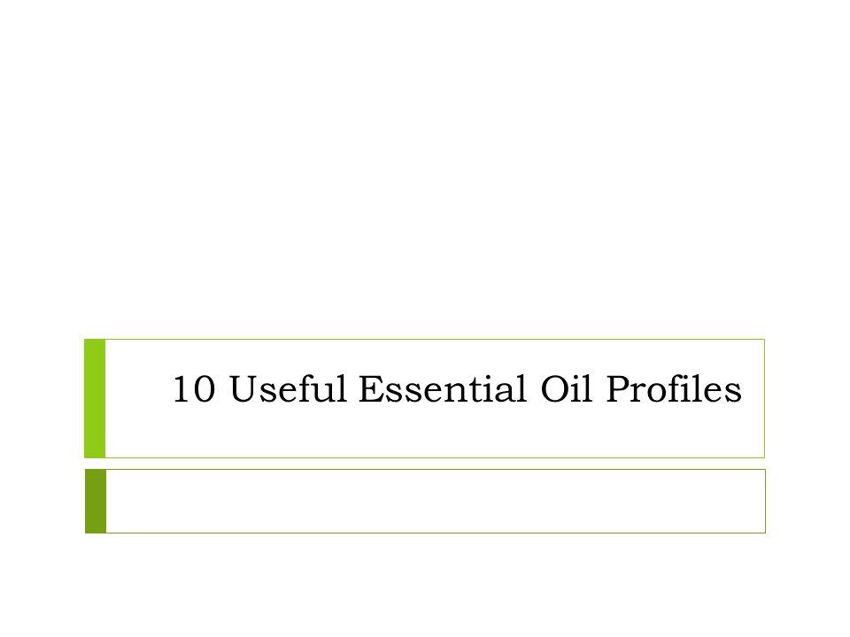 10 Useful Essential Oil Profiles