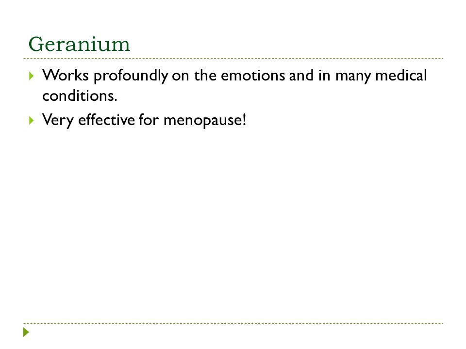 Geranium Works profoundly on the emotions and in many medical conditions.