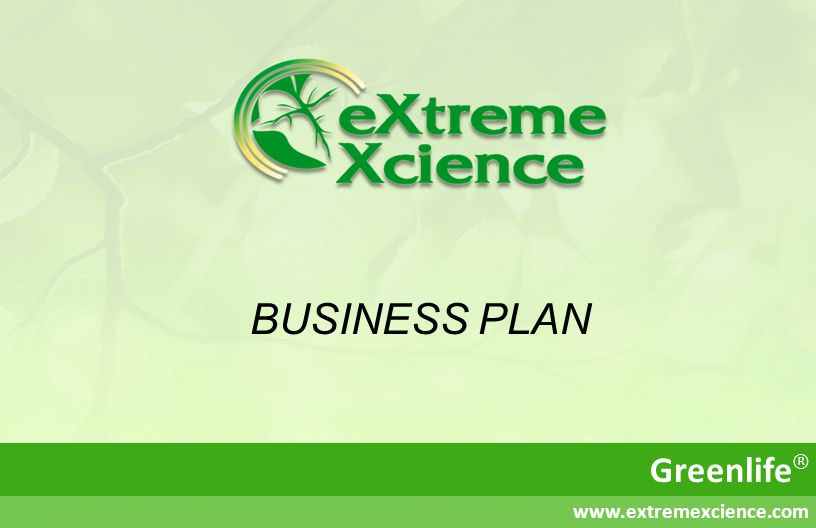 BUSINESS PLAN Greenlife® www.extremexcience.com