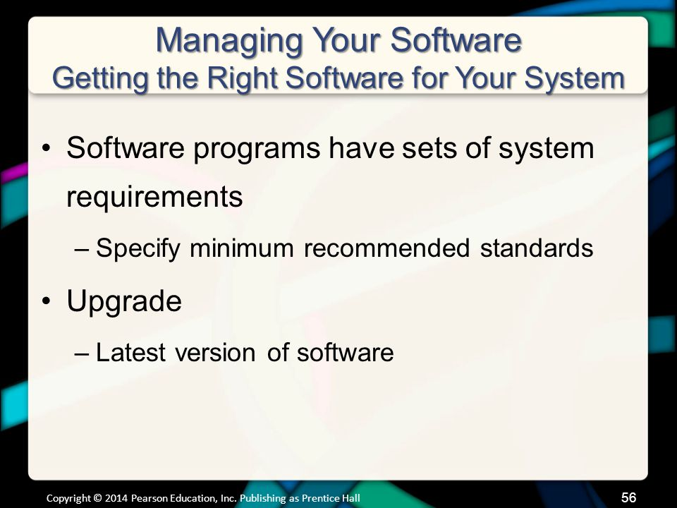 Managing Your Software Getting the Right Software for Your System (cont.)