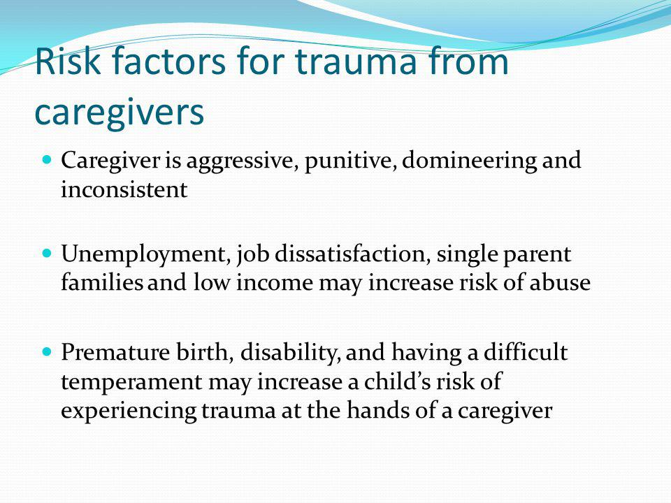 Risk factors for trauma from caregivers