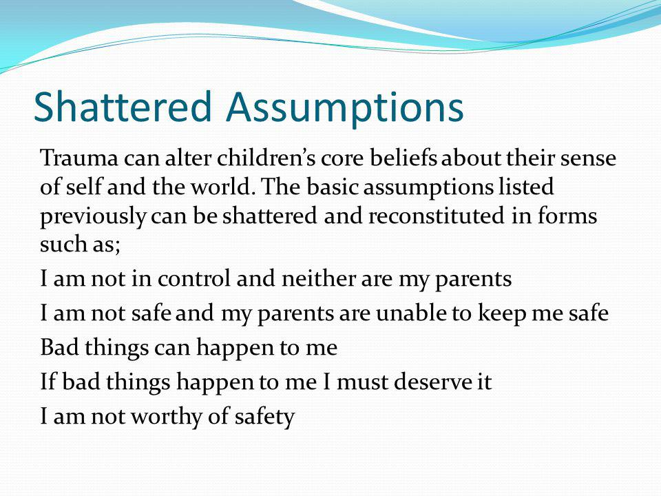 Shattered Assumptions