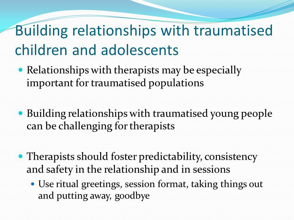 Building relationships with traumatised children and adolescents