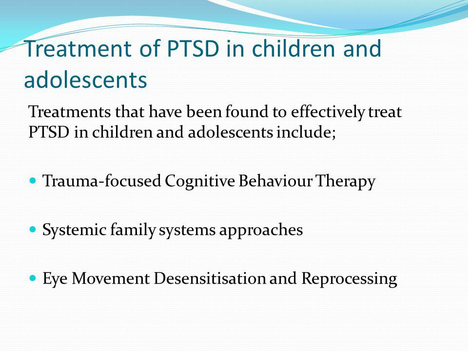 Treatment of PTSD in children and adolescents