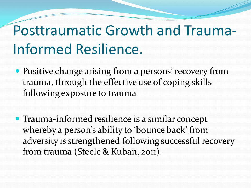 Posttraumatic Growth and Trauma-Informed Resilience.