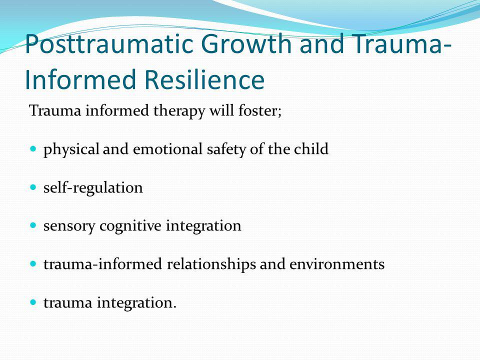Posttraumatic Growth and Trauma-Informed Resilience