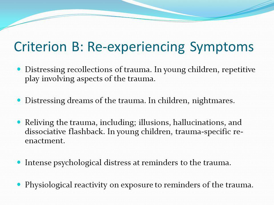 Criterion B: Re-experiencing Symptoms