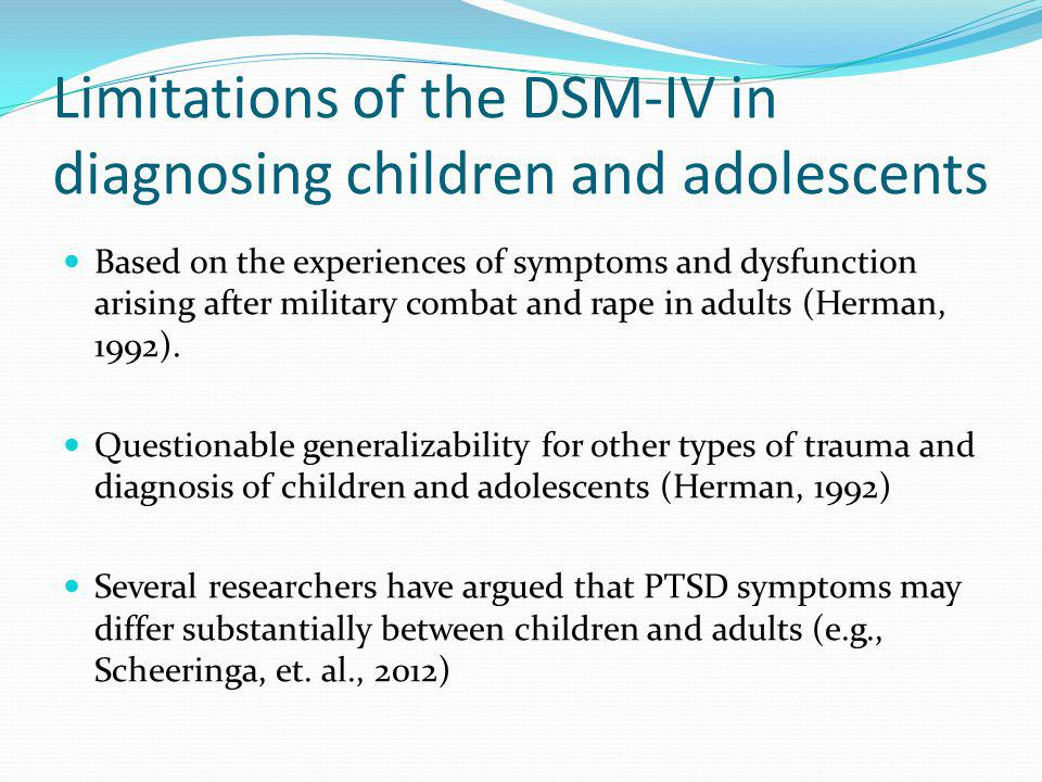 Limitations of the DSM-IV in diagnosing children and adolescents