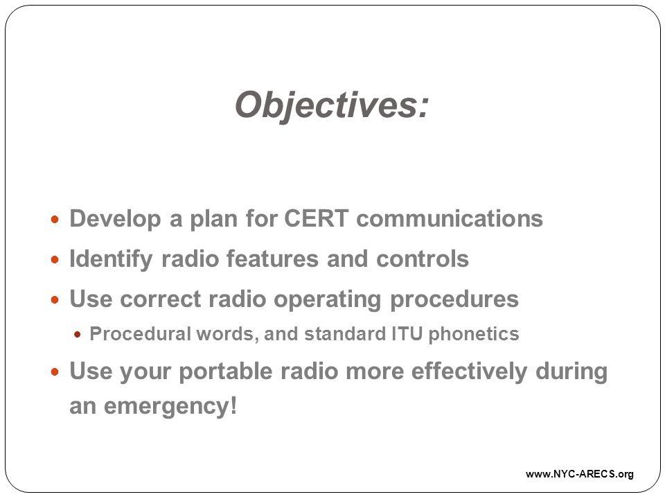 Objectives: Develop a plan for CERT communications