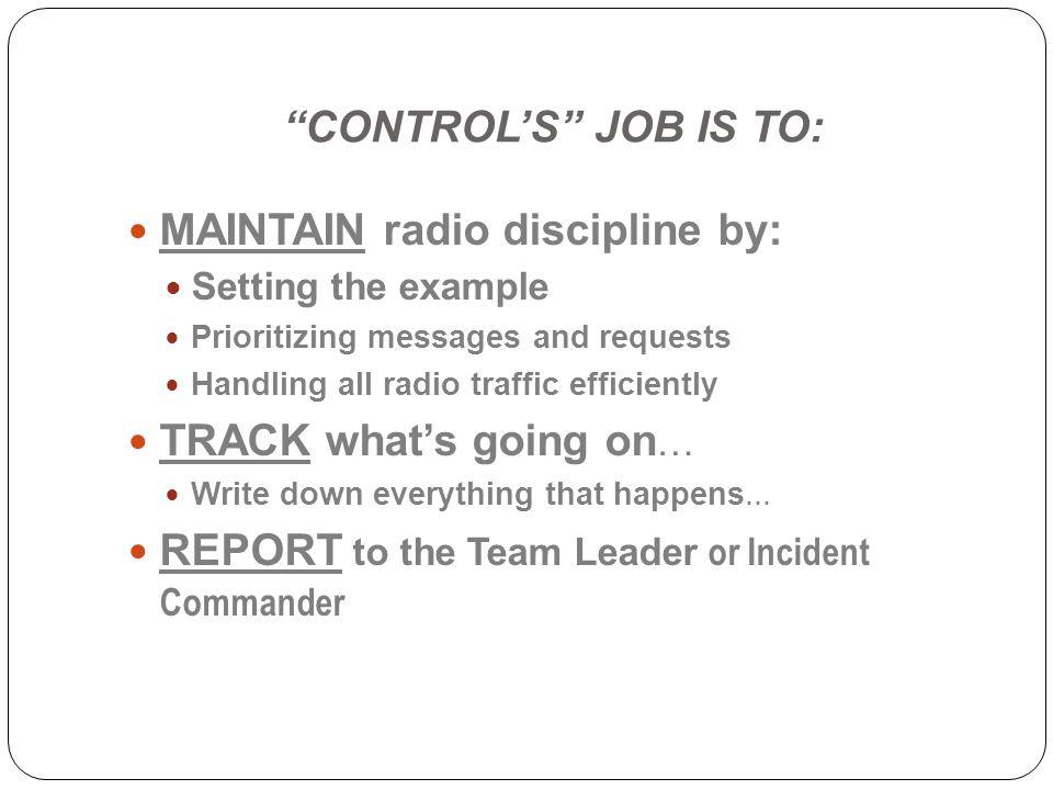 MAINTAIN radio discipline by: