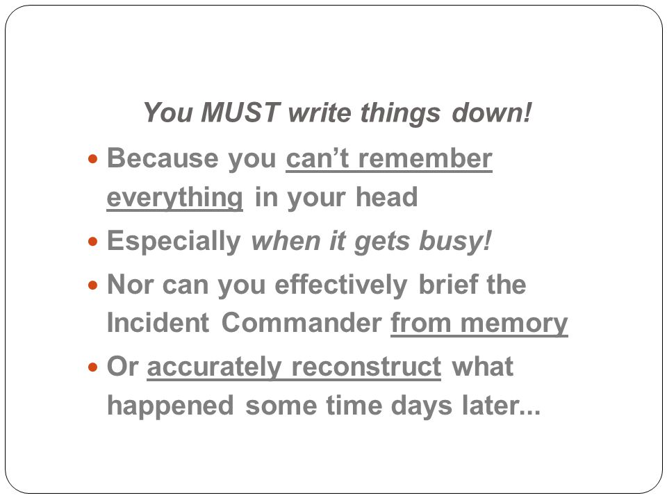You MUST write things down!