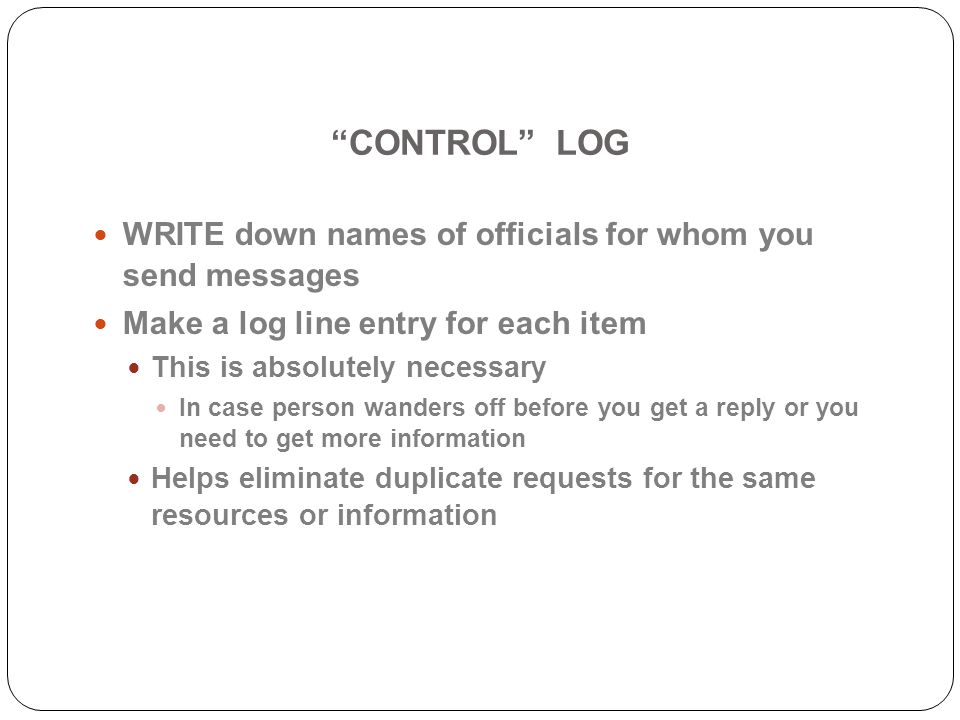 CONTROL LOG WRITE down names of officials for whom you send messages