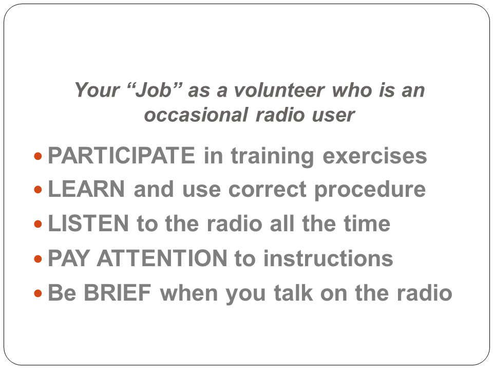 Your Job as a volunteer who is an occasional radio user