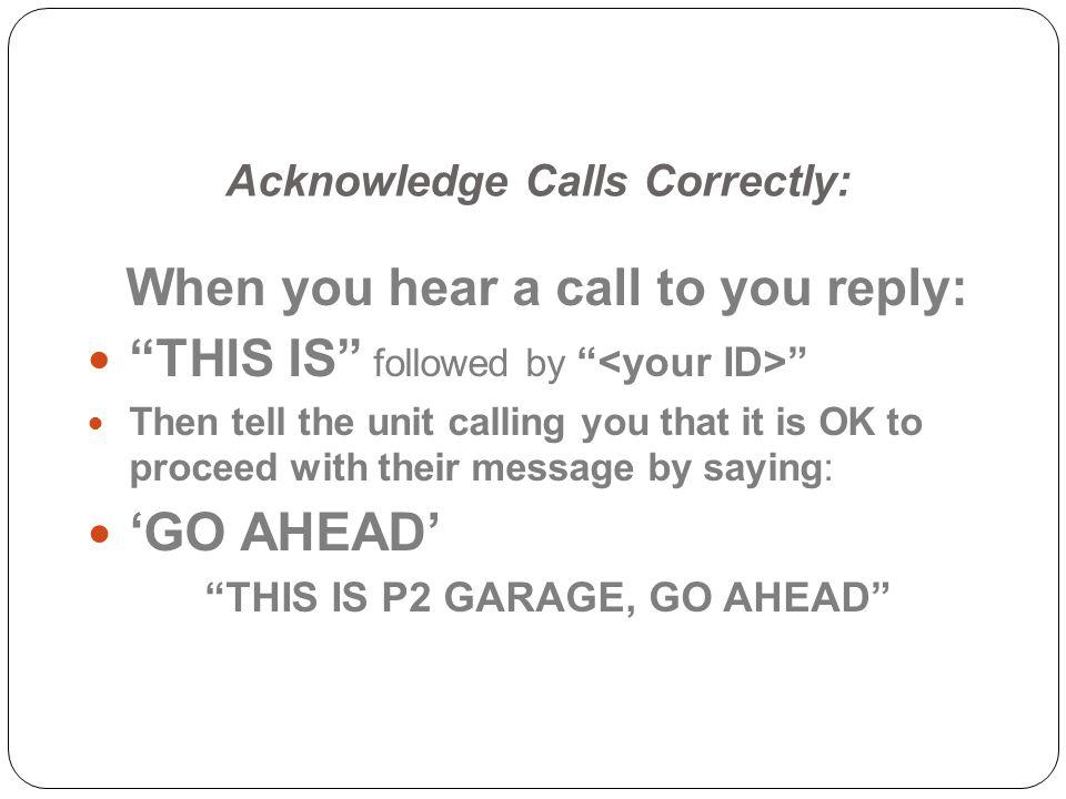 Acknowledge Calls Correctly: