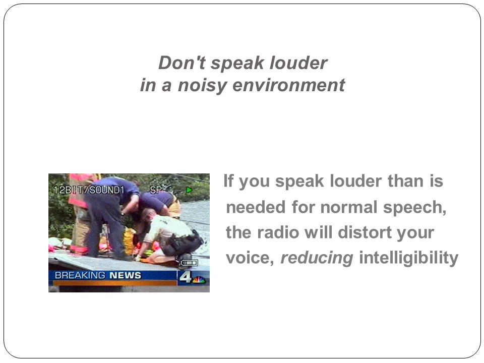 Don t speak louder in a noisy environment
