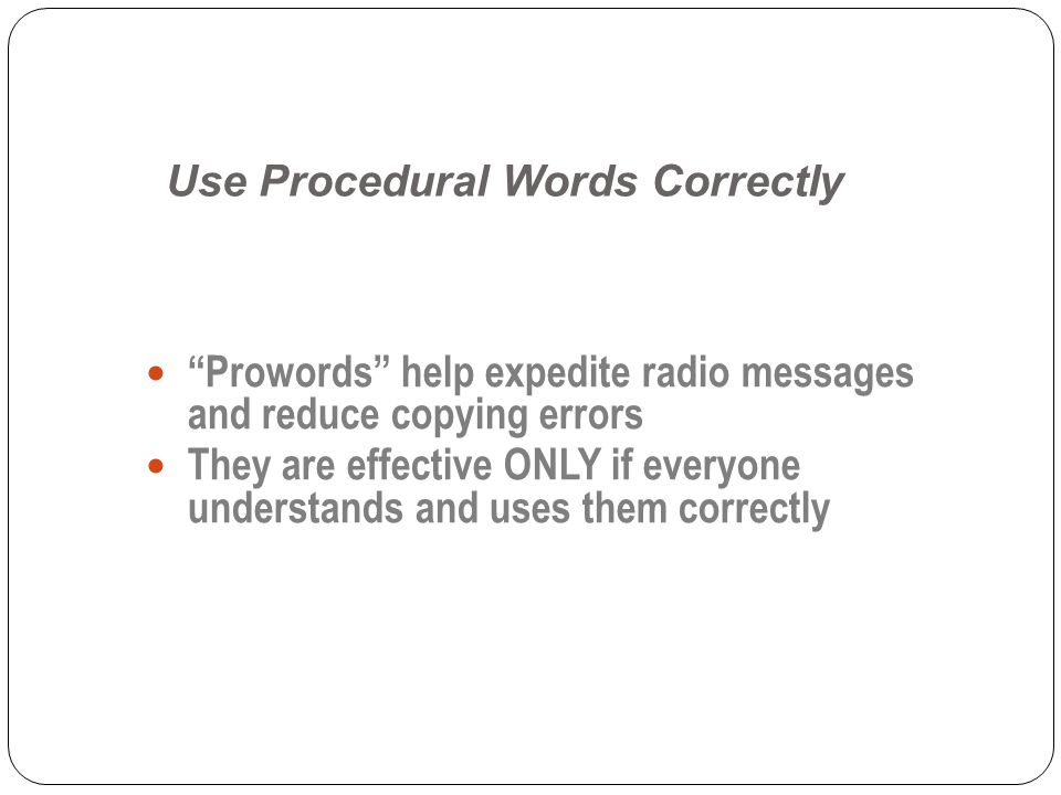 Use Procedural Words Correctly