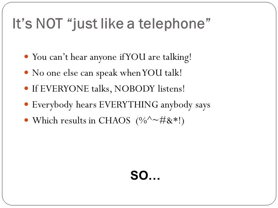 It's NOT just like a telephone