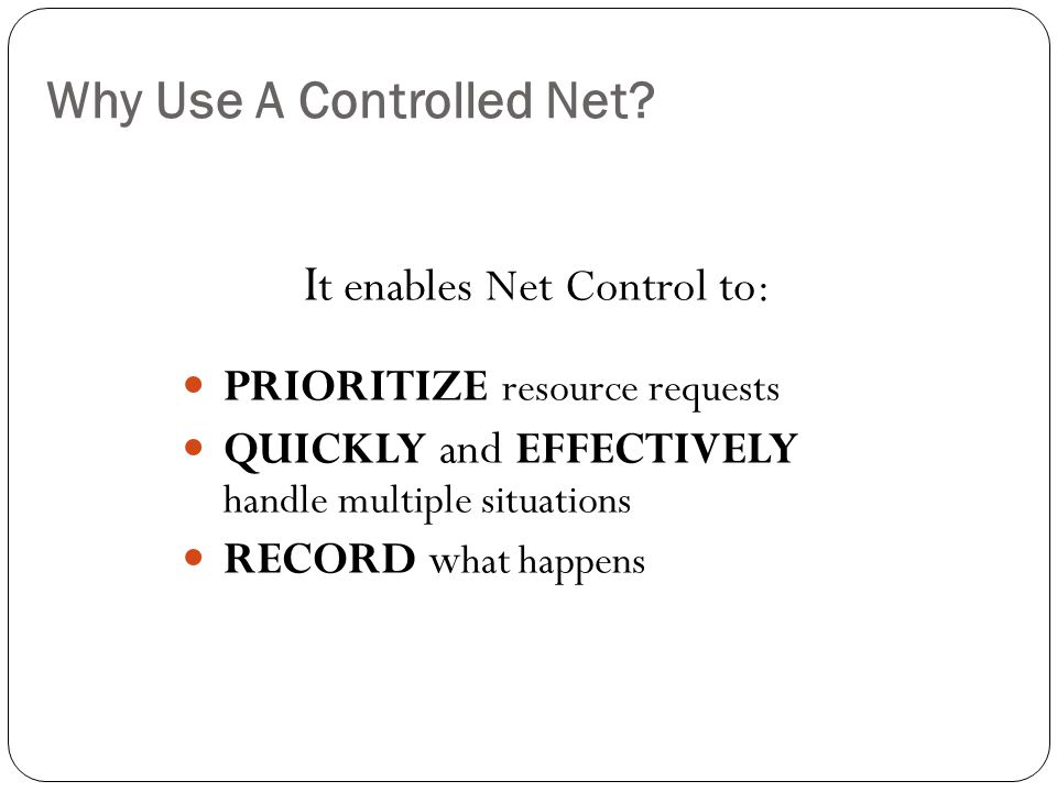 Why Use A Controlled Net