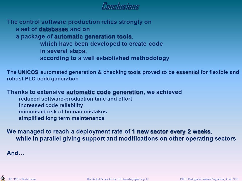 Conclusions The control software production relies strongly on