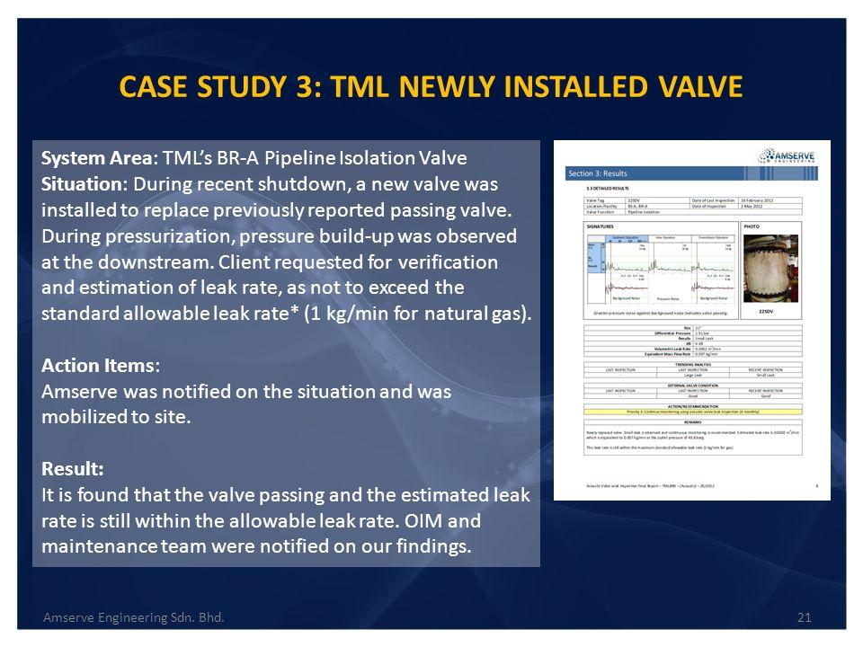 CASE STUDY 3: TML NEWLY INSTALLED VALVE