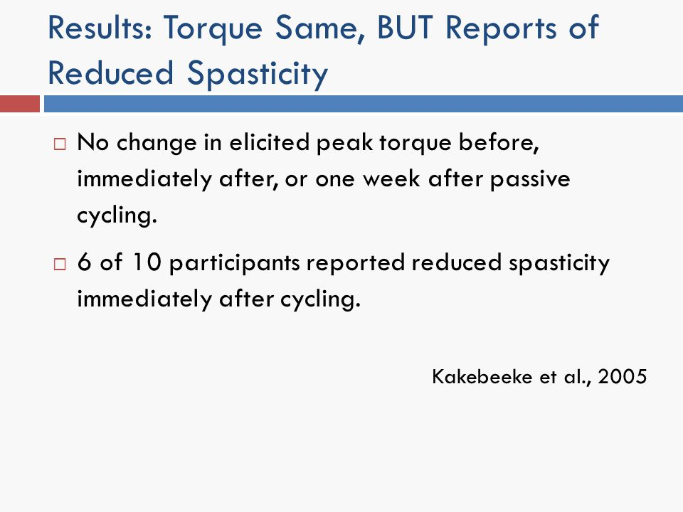 Results: Torque Same, BUT Reports of Reduced Spasticity