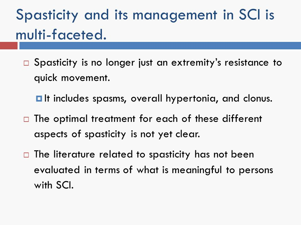 Spasticity and its management in SCI is multi-faceted.
