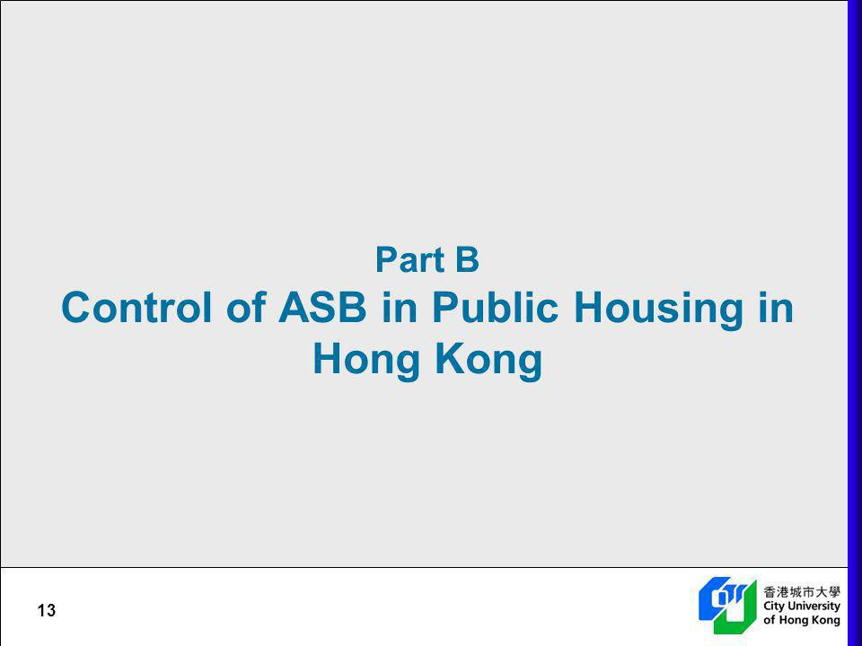 Part B Control of ASB in Public Housing in Hong Kong