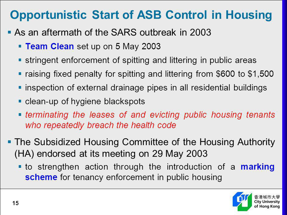 Opportunistic Start of ASB Control in Housing