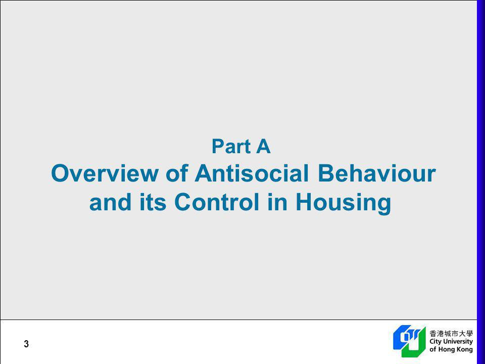 Part A Overview of Antisocial Behaviour and its Control in Housing