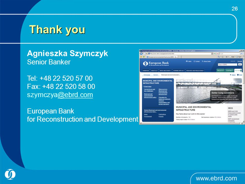 Thank you Agnieszka Szymczyk Senior Banker Tel: +48 22 520 57 00