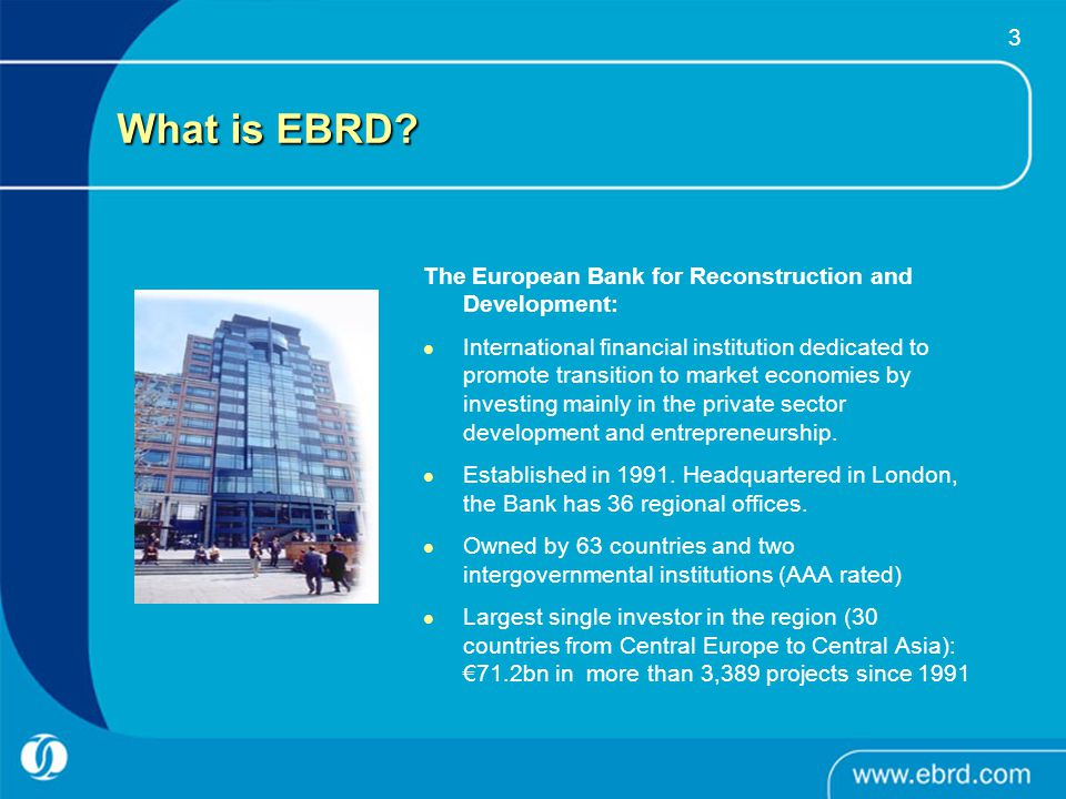 What is EBRD The European Bank for Reconstruction and Development: