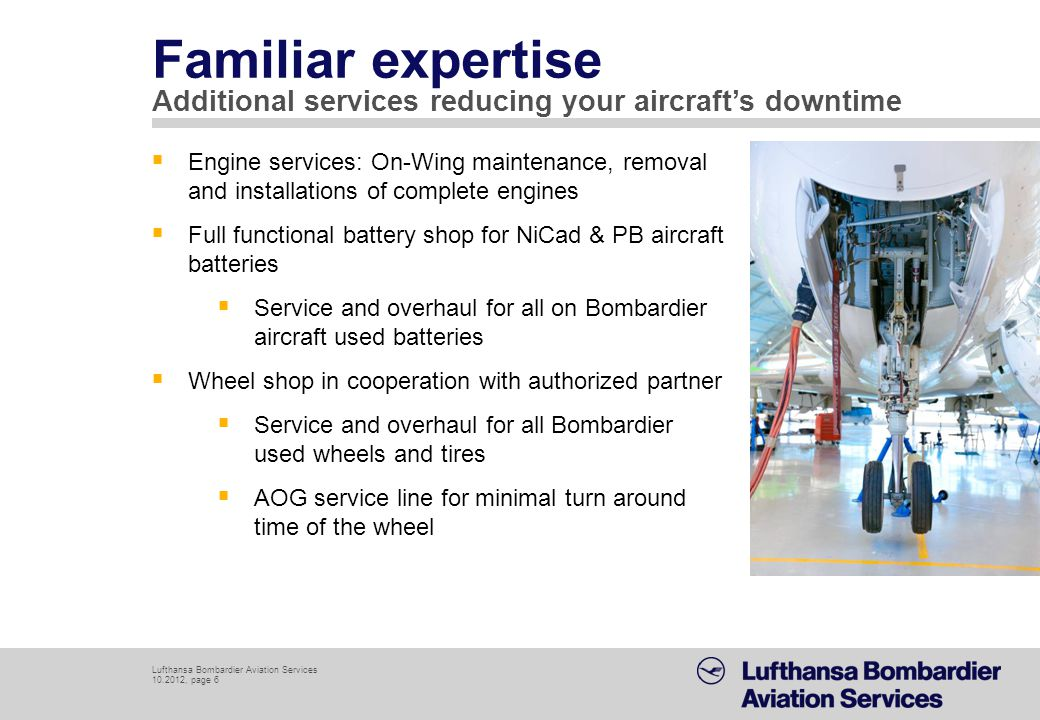Familiar expertise Additional services reducing your aircraft's downtime.
