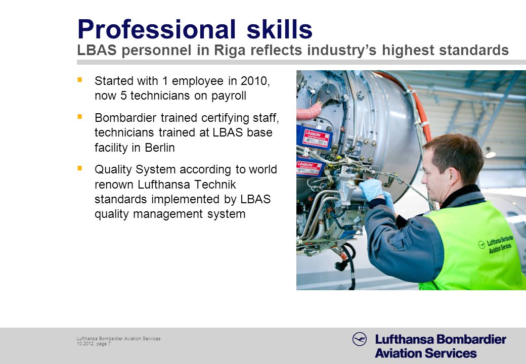 Professional skills LBAS personnel in Riga reflects industry's highest standards. Started with 1 employee in 2010, now 5 technicians on payroll.