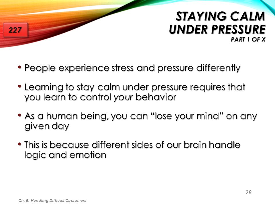 Staying Calm Under Pressure Part 1 of x