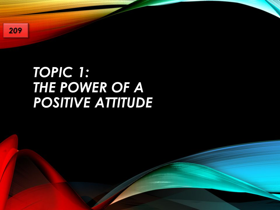 Topic 1: the power of a positive attitude