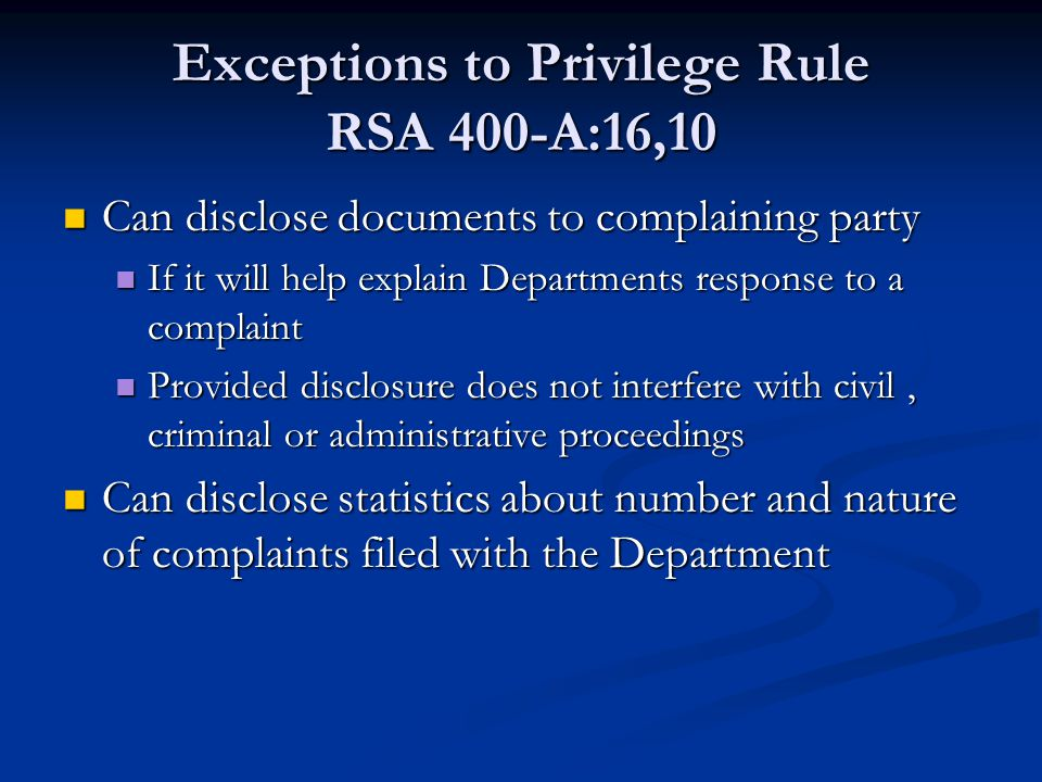 Exceptions to Privilege Rule RSA 400-A:16,10