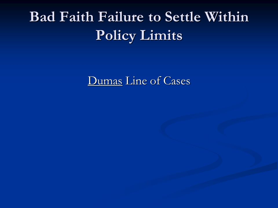 Bad Faith Failure to Settle Within Policy Limits