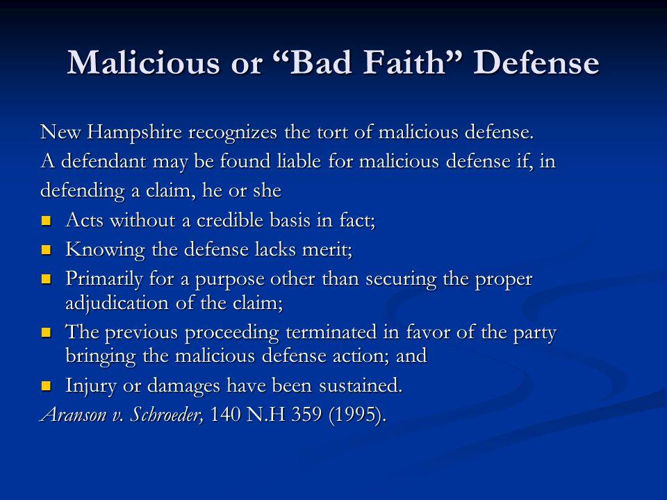 Malicious or Bad Faith Defense