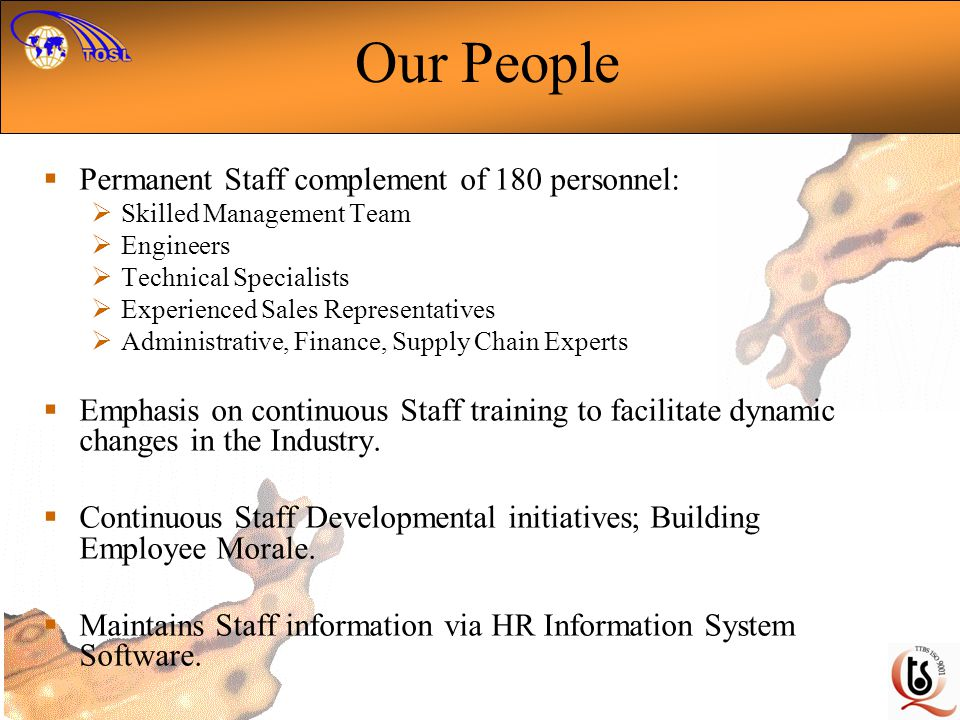 Our People Permanent Staff complement of 180 personnel: