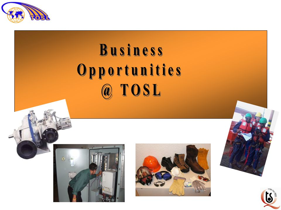 Business Opportunities @ TOSL