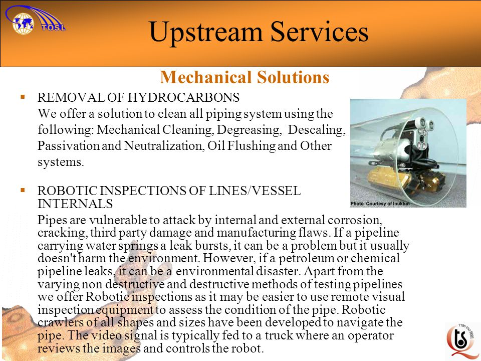 Upstream Services Mechanical Solutions REMOVAL OF HYDROCARBONS