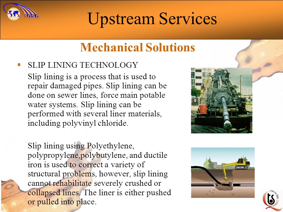 Upstream Services Mechanical Solutions SLIP LINING TECHNOLOGY