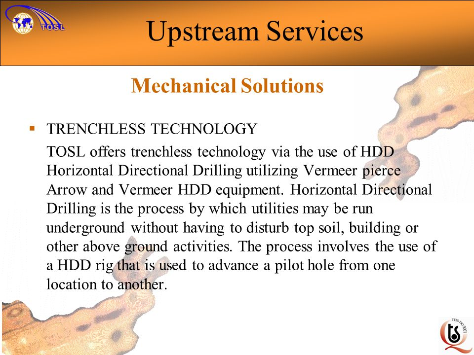 Upstream Services Mechanical Solutions TRENCHLESS TECHNOLOGY