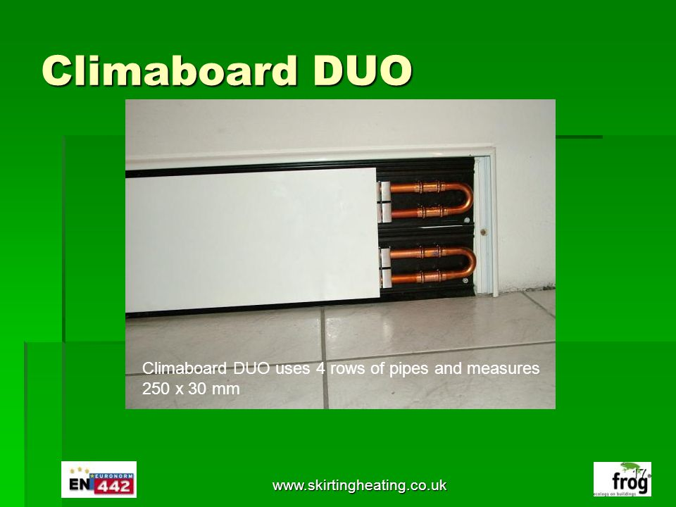 Climaboard DUO Climaboard DUO uses 4 rows of pipes and measures
