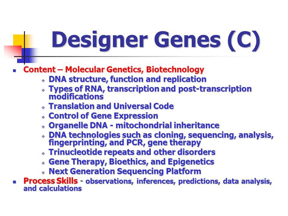Designer Genes (C) Content – Molecular Genetics, Biotechnology
