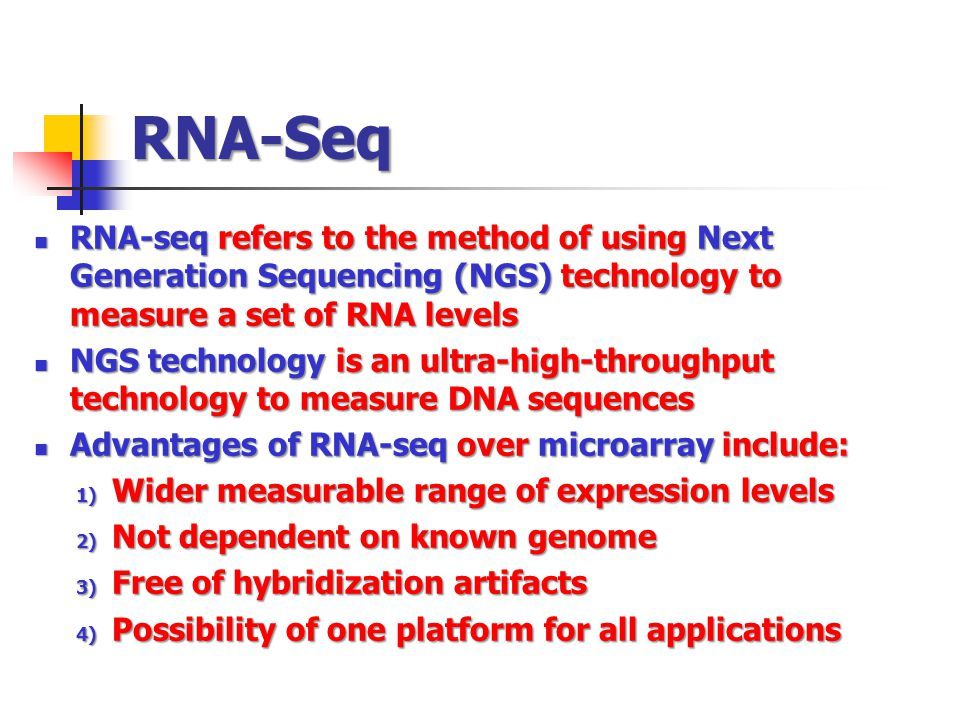 RNA-Seq RNA-seq refers to the method of using Next Generation Sequencing (NGS) technology to measure a set of RNA levels.