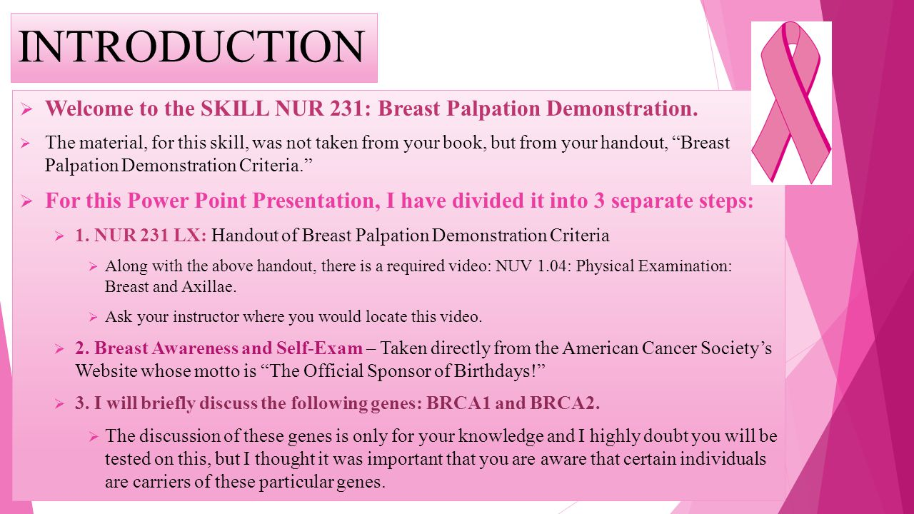 INTRODUCTION Welcome to the SKILL NUR 231: Breast Palpation Demonstration.