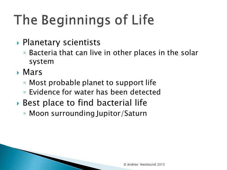 The Beginnings of Life Planetary scientists Mars