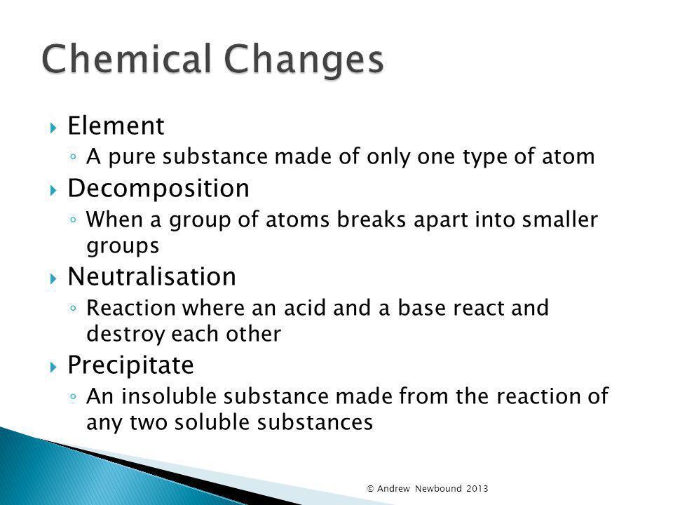 Chemical Changes Element Decomposition Neutralisation Precipitate