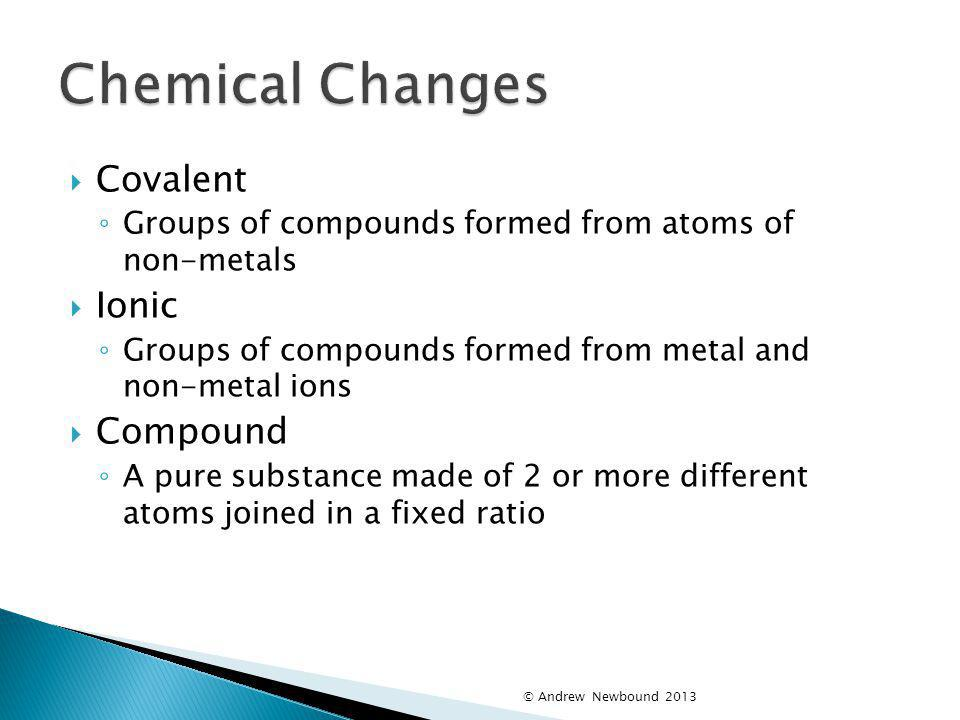 Chemical Changes Covalent Ionic Compound